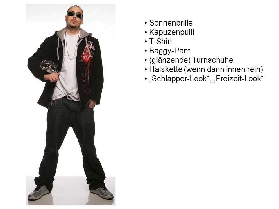 """Sonnenbrille Kapuzenpulli T-Shirt Baggy-Pant (glänzende) Turnschuhe Halskette (wenn dann innen rein) """"Schlapper-Look , """"Freizeit-Look"""