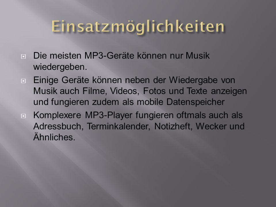  Die meisten MP3-Geräte können nur Musik wiedergeben.