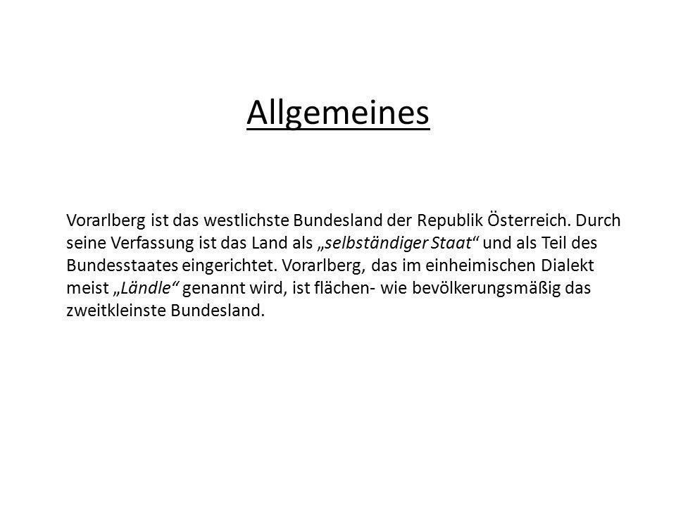 Allgemeines Vorarlberg ist das westlichste Bundesland der Republik Österreich.