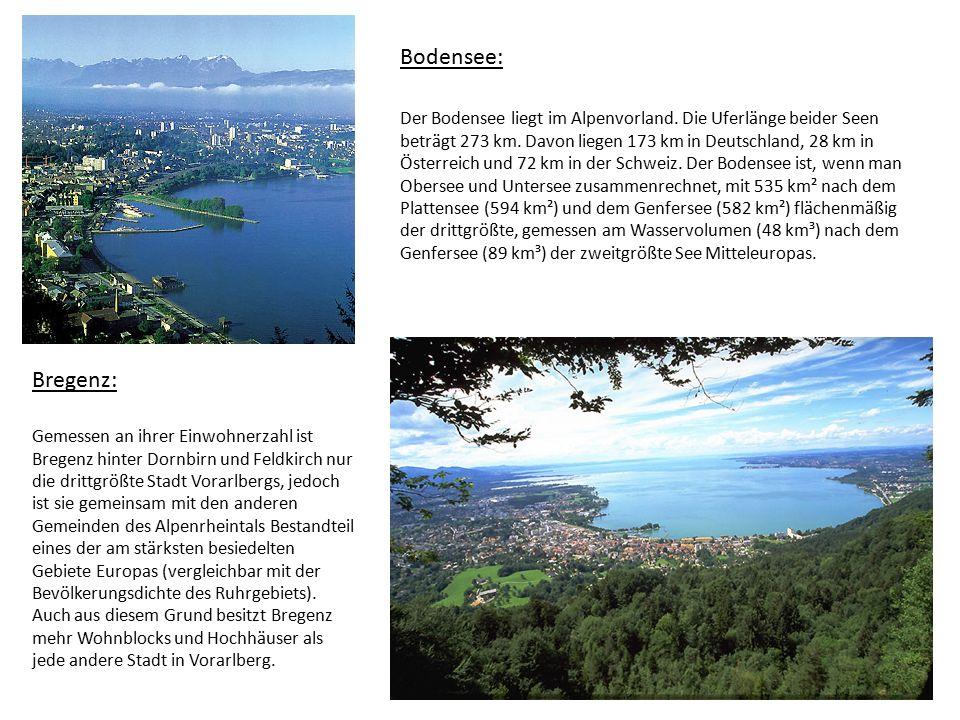 Bodensee: Der Bodensee liegt im Alpenvorland. Die Uferlänge beider Seen beträgt 273 km.
