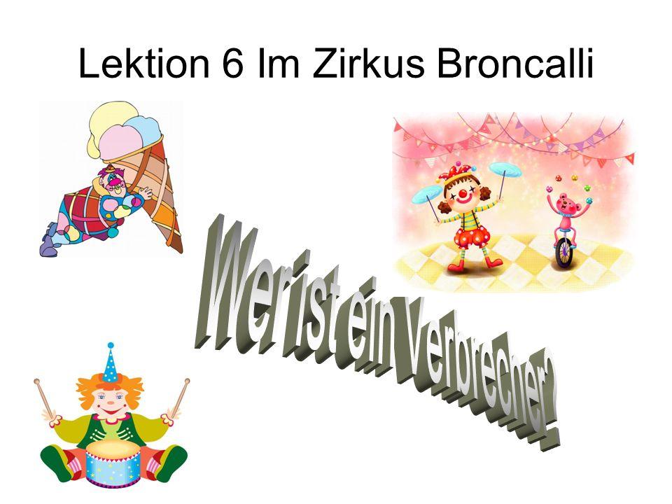 Lektion 6 Im Zirkus Broncalli