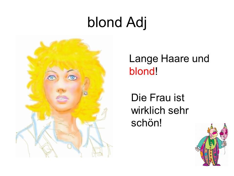 blond Adj Lange Haare und blond! Die Frau ist wirklich sehr schön!
