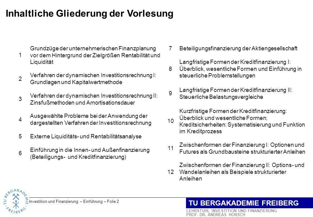 Investition und Finanzierung – Einführung – Folie 3 LEHRSTUHL INVESTITION UND FINANZIERUNG PROF.
