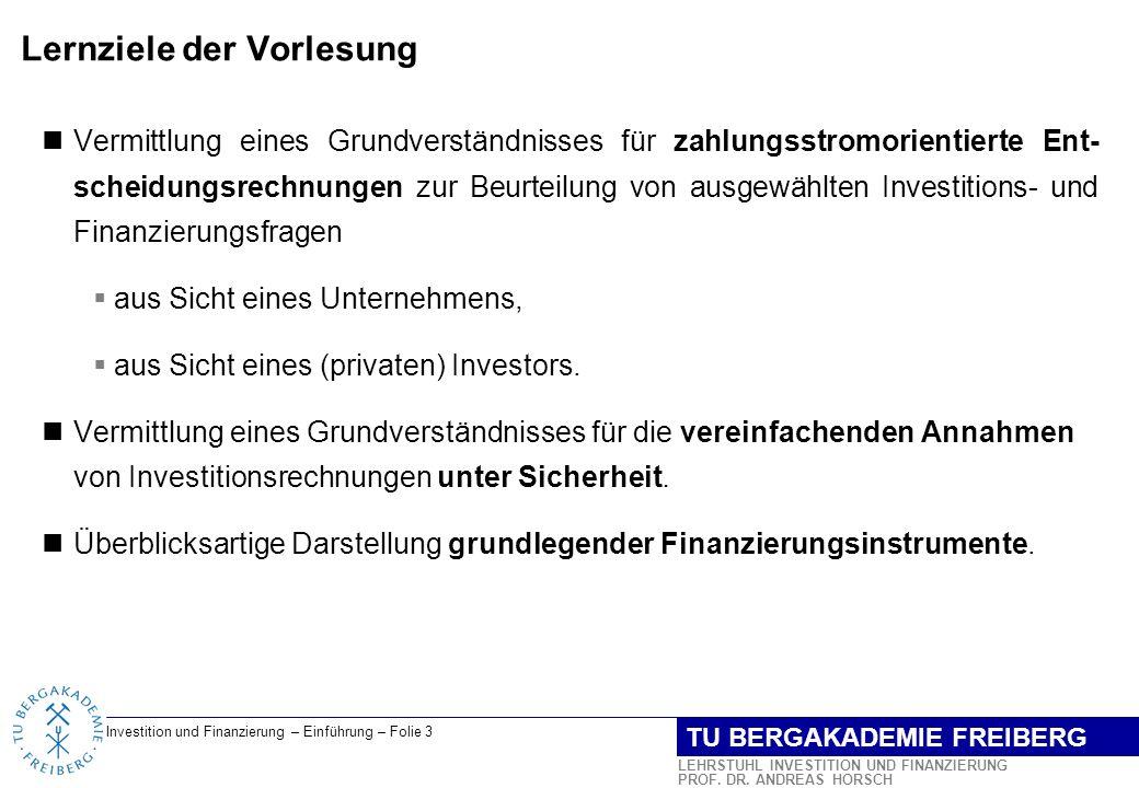 Investition und Finanzierung – Einführung – Folie 4 LEHRSTUHL INVESTITION UND FINANZIERUNG PROF.