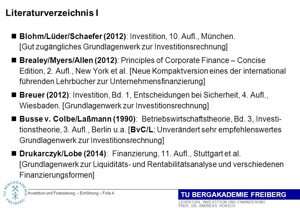 Investition und Finanzierung – Einführung – Folie 5 LEHRSTUHL INVESTITION UND FINANZIERUNG PROF.