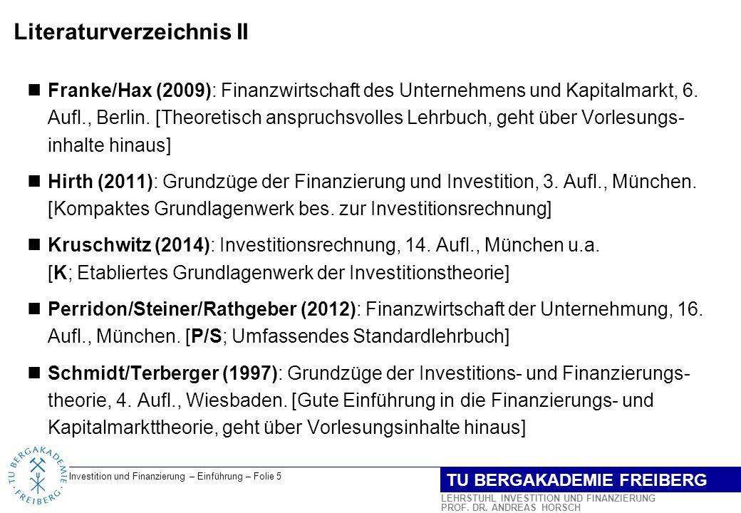 Investition und Finanzierung – Einführung – Folie 6 LEHRSTUHL INVESTITION UND FINANZIERUNG PROF.