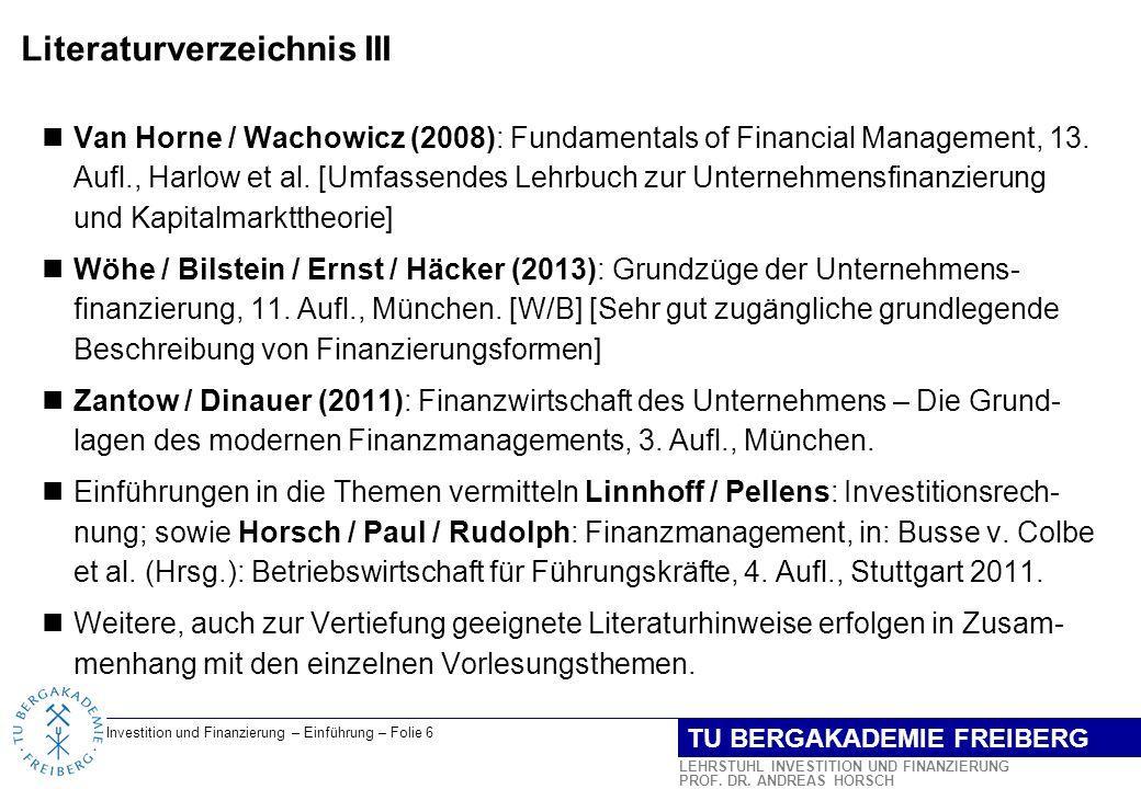 Investition und Finanzierung – Einführung – Folie 7 LEHRSTUHL INVESTITION UND FINANZIERUNG PROF.