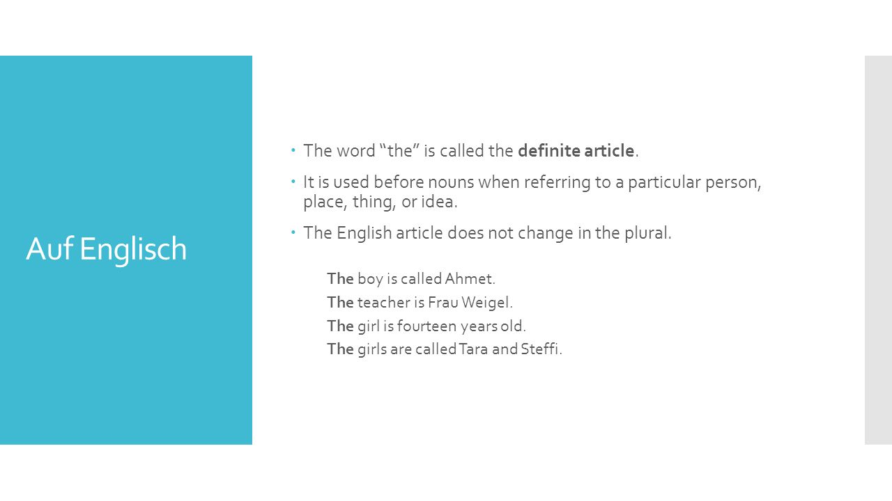 Auf Englisch  The word the is called the definite article.