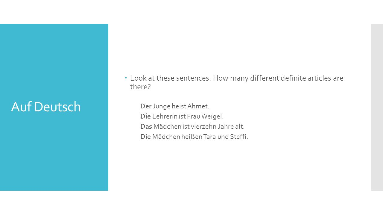 Auf Deutsch  Look at these sentences. How many different definite articles are there.