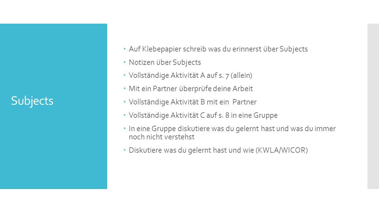 Subjects  Auf Klebepapier schreib was du erinnerst über Subjects  Notizen über Subjects  Vollständige Aktivität A auf s.