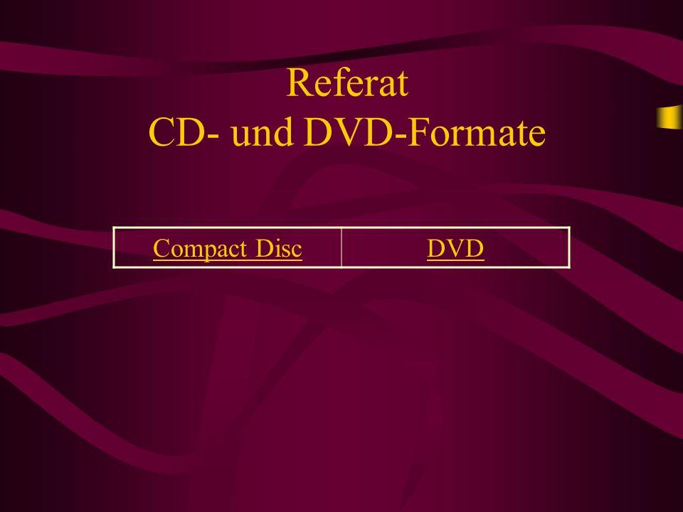 Compact DiscDVD Referat CD- und DVD-Formate