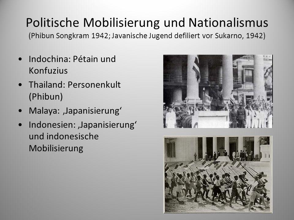 Politische Mobilisierung und Nationalismus (Phibun Songkram 1942; Javanische Jugend defiliert vor Sukarno, 1942) Indochina: Pétain und Konfuzius Thail