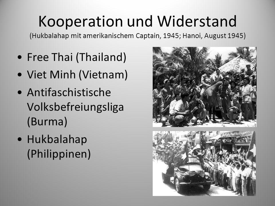 Kooperation und Widerstand (Hukbalahap mit amerikanischem Captain, 1945; Hanoi, August 1945) Free Thai (Thailand) Viet Minh (Vietnam) Antifaschistisch