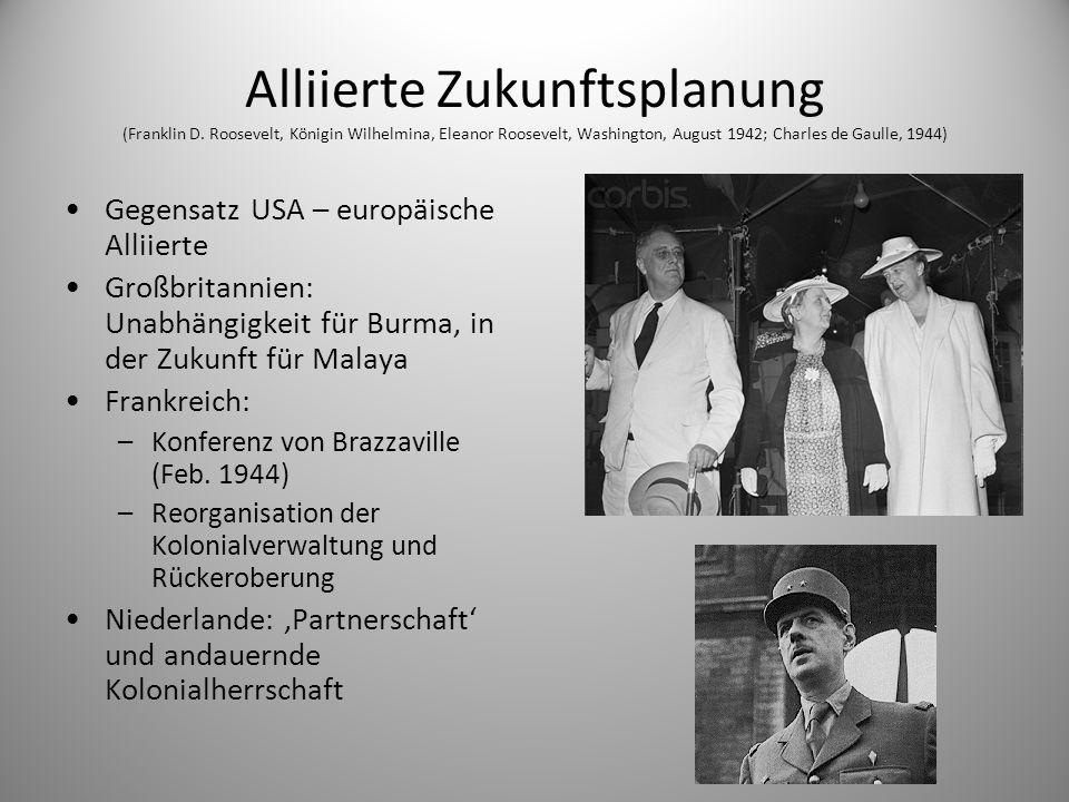Alliierte Zukunftsplanung (Franklin D. Roosevelt, Königin Wilhelmina, Eleanor Roosevelt, Washington, August 1942; Charles de Gaulle, 1944) Gegensatz U