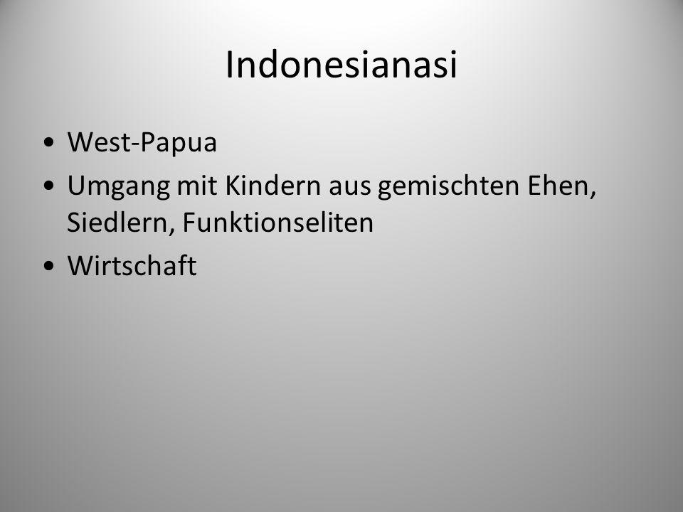 Indonesianasi West-Papua Umgang mit Kindern aus gemischten Ehen, Siedlern, Funktionseliten Wirtschaft