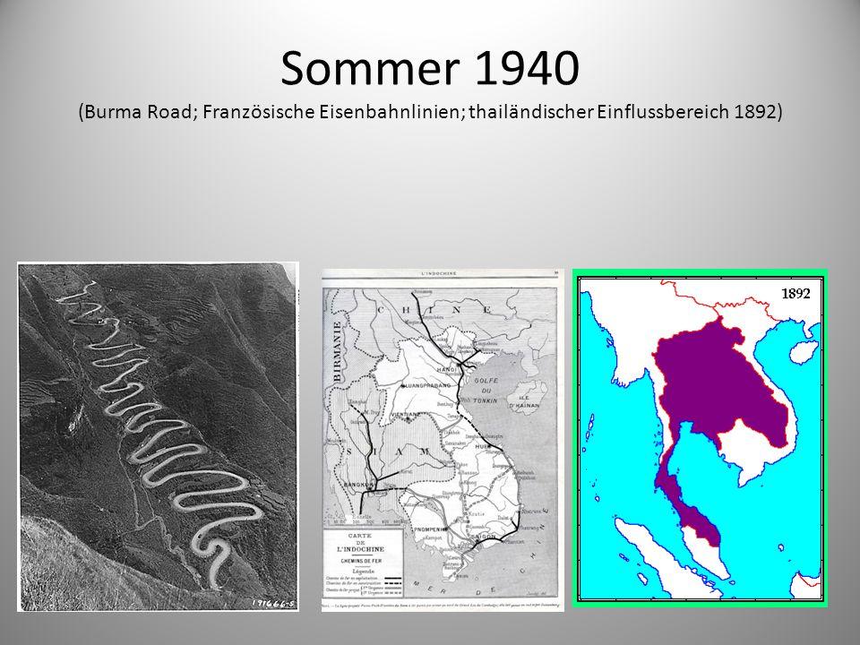 Sommer 1940 (Burma Road; Französische Eisenbahnlinien; thailändischer Einflussbereich 1892)