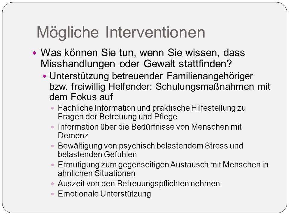 Mögliche Interventionen Was können Sie tun, wenn Sie wissen, dass Misshandlungen oder Gewalt stattfinden.