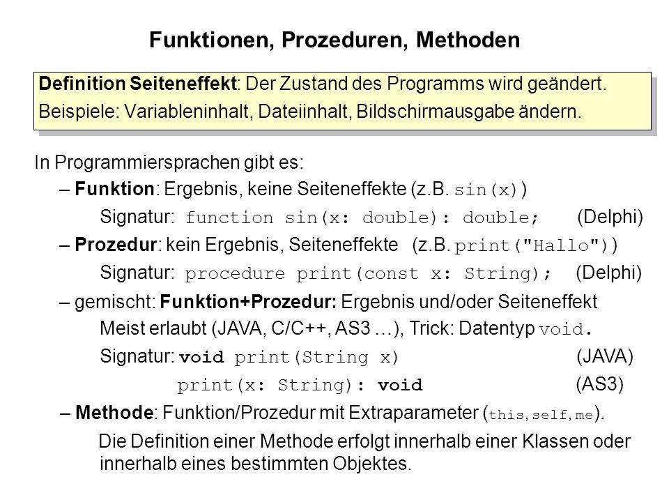 Funktionen, Prozeduren, Methoden Definition Seiteneffekt: Der Zustand des Programms wird geändert.