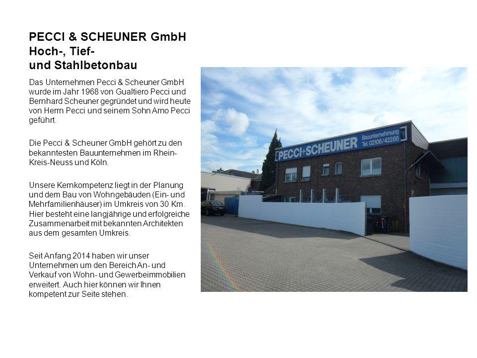 PECCI & SCHEUNER GmbH Hoch-, Tief- und Stahlbetonbau Das Unternehmen Pecci & Scheuner GmbH wurde im Jahr 1968 von Gualtiero Pecci und Bernhard Scheune