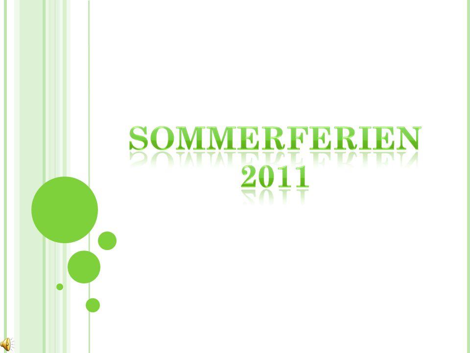 Das ist eine kurze Zeit im Jahr, die vom Ende Juli bis Ende August dauert, wir haben frei von der Schule.