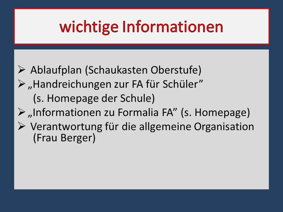 """ Ablaufplan (Schaukasten Oberstufe)  """"Handreichungen zur FA für Schüler"""" (s. Homepage der Schule)  """"Informationen zu Formalia FA"""" (s. Homepage)  V"""