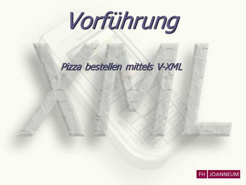 Vorführung Pizza bestellen mittels V-XML