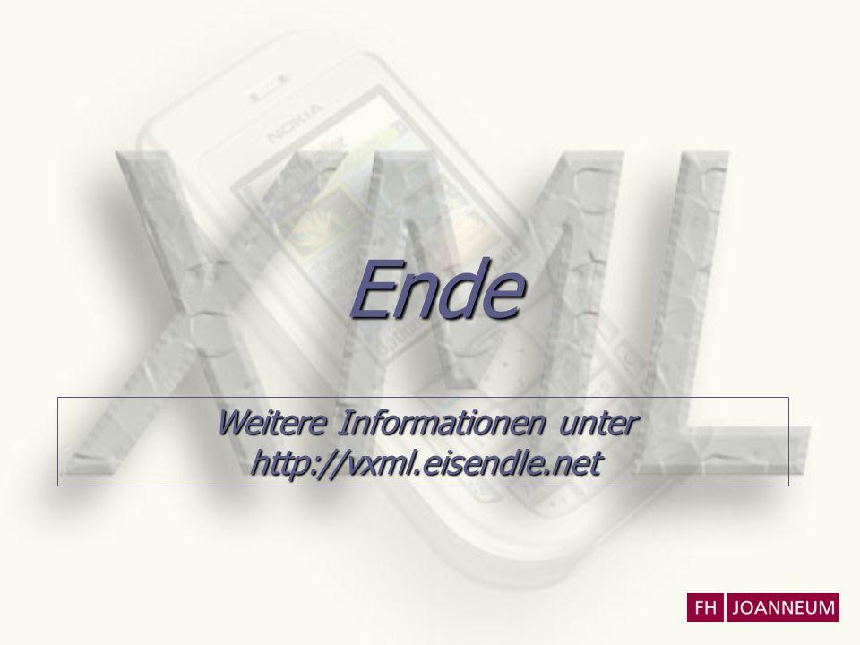 Ende Weitere Informationen unter http://vxml.eisendle.net