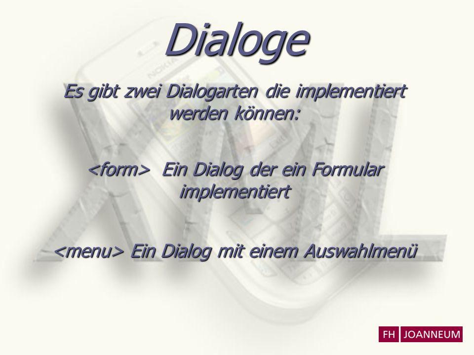 Dialoge Zu jedem Dialogzustand gehören eine oder mehrere Gramatiken Gramatiken beschreiben die zu erwarteten Benutzereingaben Es können Subdialoge zur besseren Strukturierung verwendet werden