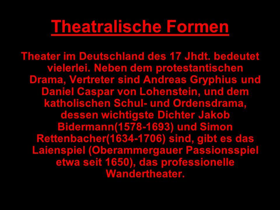 Theatralische Formen Theater im Deutschland des 17 Jhdt.