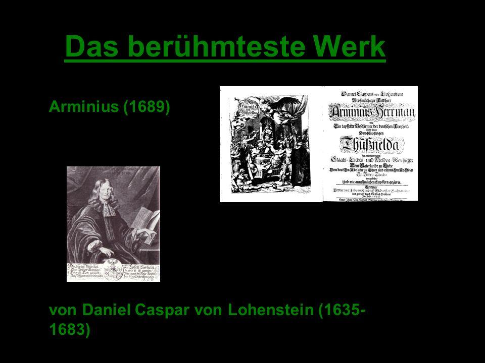 Arminius Das berühmteste Werk Arminius (1689) von Daniel Caspar von Lohenstein (1635- 1683)