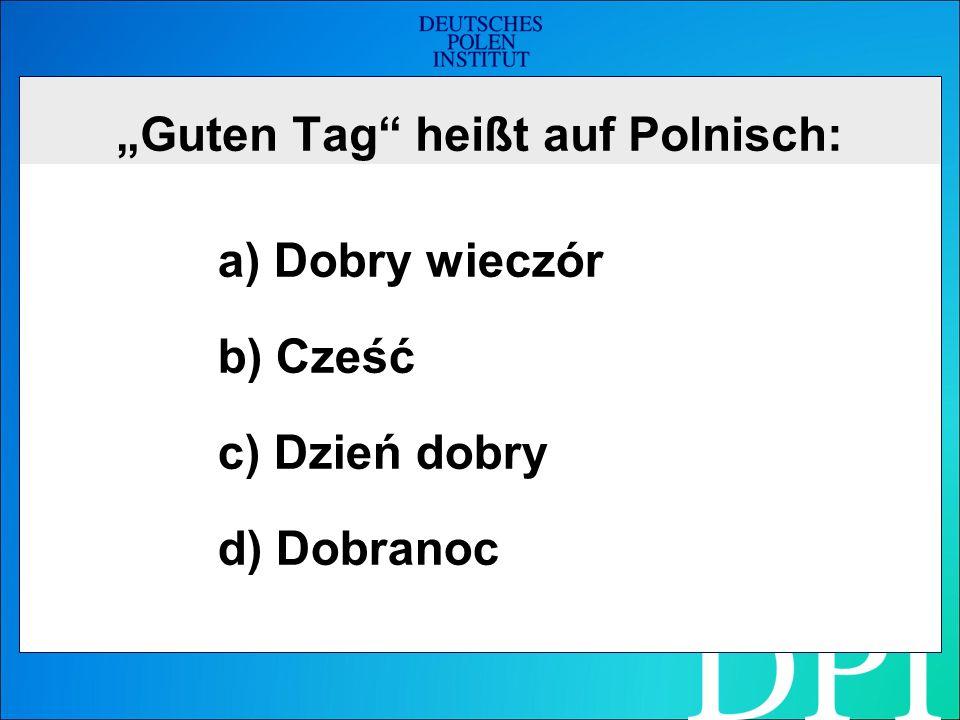 Die richtige Antwort lautet: c) Dzień dobry