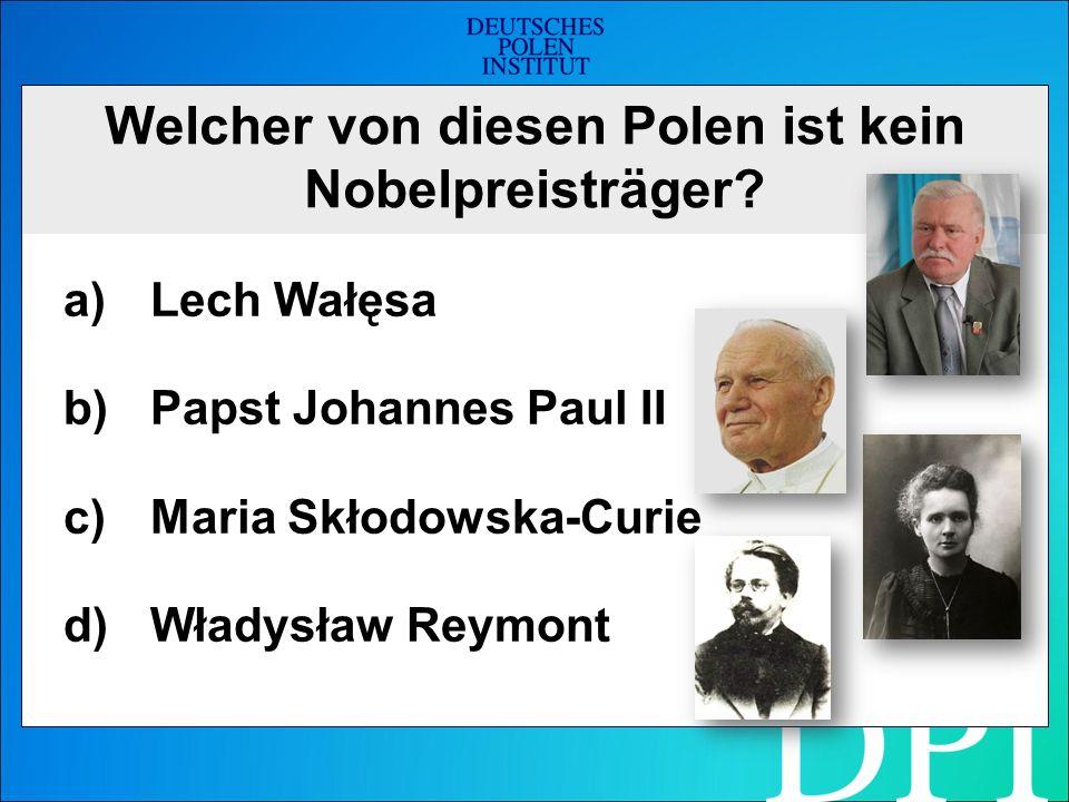 Welcher von diesen Polen ist kein Nobelpreisträger.