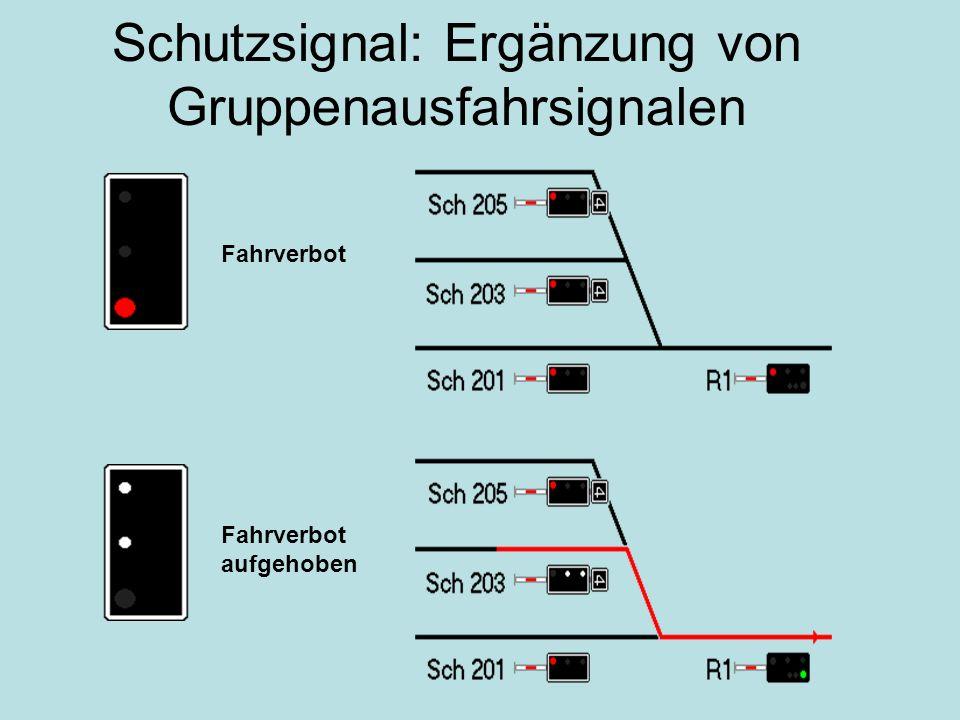 Schutzsignal: Ergänzung von Gruppenausfahrsignalen Fahrverbot aufgehoben