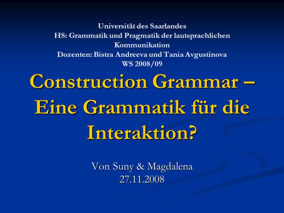 Construction Grammar – Eine Grammatik für die Interaktion.
