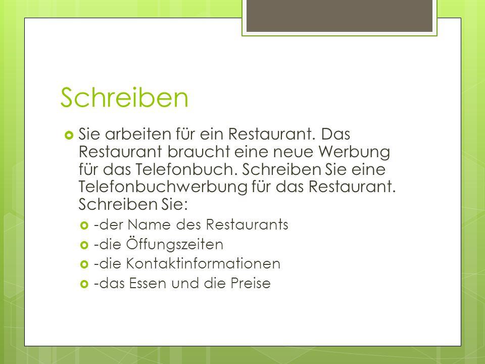 Schreiben  Sie arbeiten für ein Restaurant. Das Restaurant braucht eine neue Werbung für das Telefonbuch. Schreiben Sie eine Telefonbuchwerbung für d