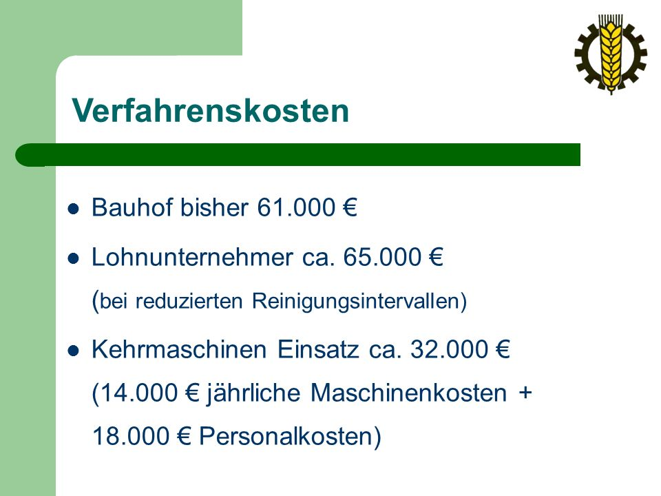 Verfahrenskosten Bauhof bisher 61.000 € Lohnunternehmer ca.