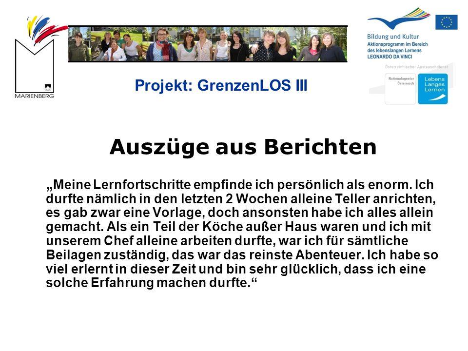 """Projekt: GrenzenLOS III Auszüge aus Berichten """"Meine Lernfortschritte empfinde ich persönlich als enorm."""