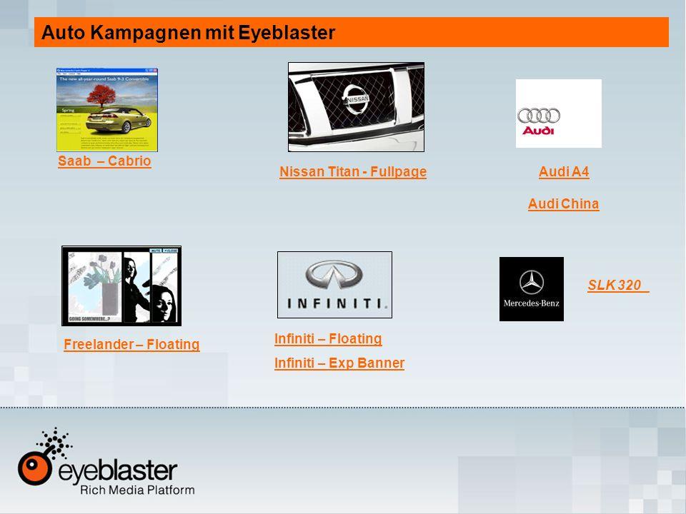 Auto Kampagnen mit Eyeblaster Saab – Cabrio Nissan Titan - Fullpage Infiniti – Floating Infiniti – Exp Banner Freelander – Floating SLK 320 Audi A4 Audi China