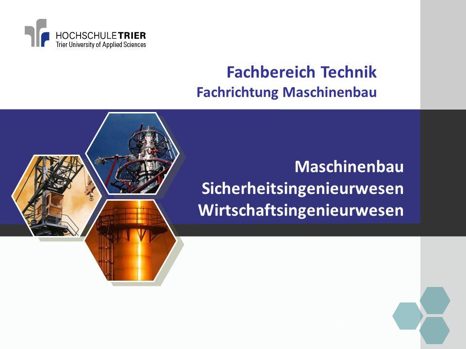 Fachbereich Technik Fachrichtung Maschinenbau Maschinenbau Sicherheitsingenieurwesen Wirtschaftsingenieurwesen 1