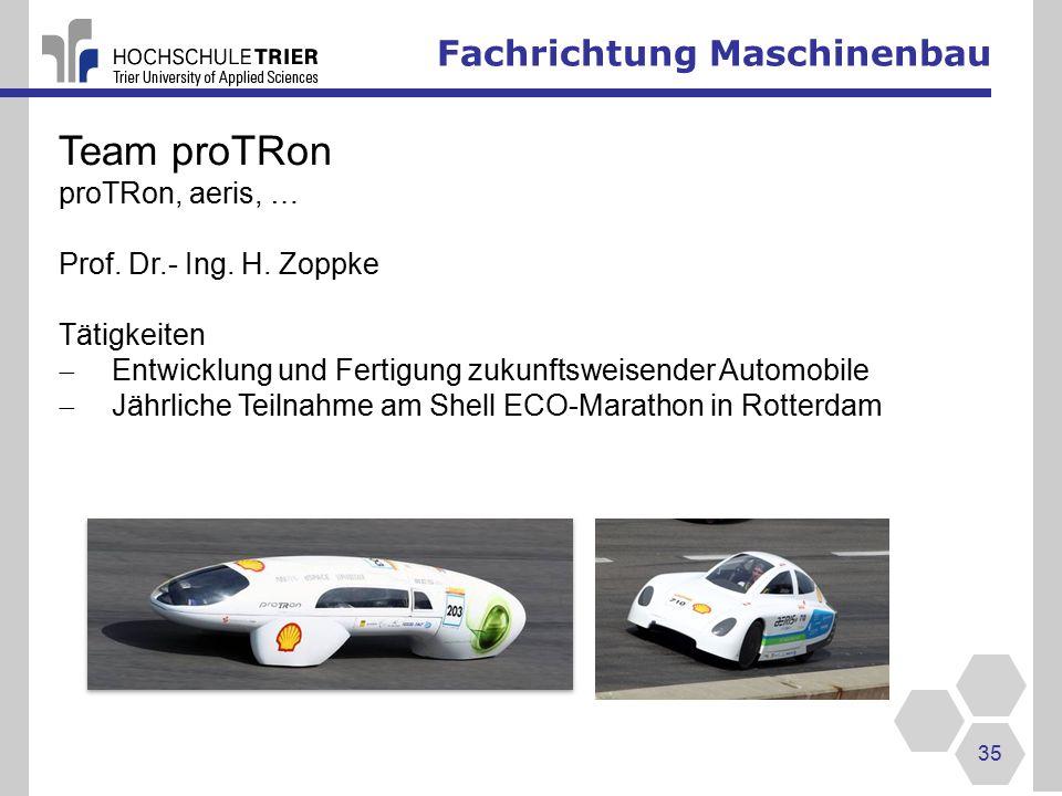 Fachrichtung Maschinenbau 35 Team proTRon proTRon, aeris, … Prof.