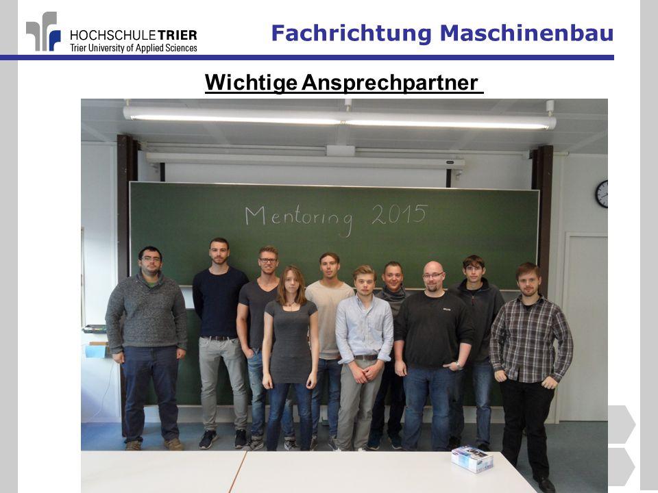 Fachrichtung Maschinenbau Wichtige Ansprechpartner