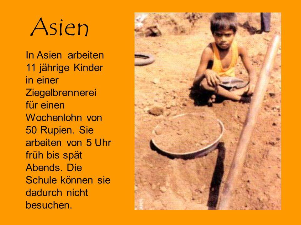 Nun stellen wir euch ein paar Kontinente vor, in denen die Kinderarbeit vorkommt: