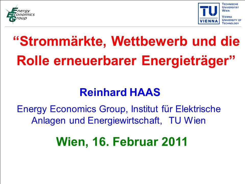Titelmasterformat durch Klicken bearbeiten Textmasterformate durch Klicken bearbeiten Zweite Ebene Dritte Ebene Vierte Ebene Fünfte Ebene 1 Strommärkte, Wettbewerb und die Rolle erneuerbarer Energieträger Reinhard HAAS Wien, 16.