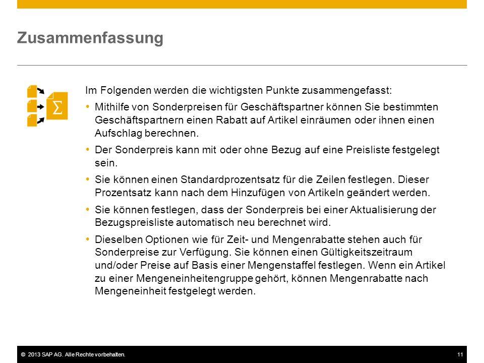 ©2013 SAP AG. Alle Rechte vorbehalten.11 Im Folgenden werden die wichtigsten Punkte zusammengefasst:  Mithilfe von Sonderpreisen für Geschäftspartner