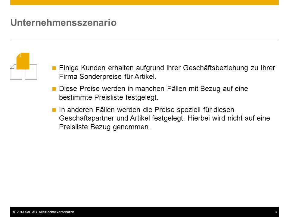 ©2013 SAP AG. Alle Rechte vorbehalten.3 Einige Kunden erhalten aufgrund ihrer Geschäftsbeziehung zu Ihrer Firma Sonderpreise für Artikel. Diese Preise