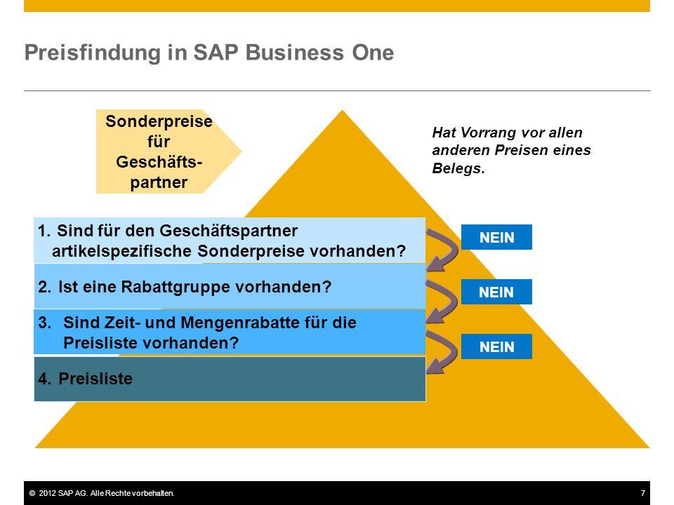©2012 SAP AG. Alle Rechte vorbehalten.7 Preisfindung in SAP Business One Sonderpreise für Geschäfts- partner Hat Vorrang vor allen anderen Preisen ein