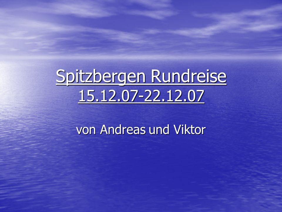 Spitzbergen Rundreise 15.12.07-22.12.07 von Andreas und Viktor