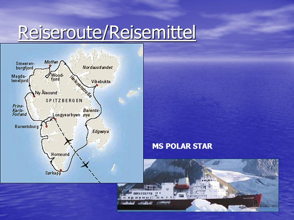 Reiseroute/Reisemittel MS POLAR STAR