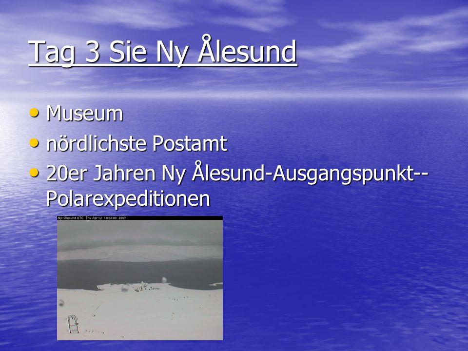 Tag 3 Sie Ny Ålesund Museum Museum nördlichste Postamt nördlichste Postamt 20er Jahren Ny Ålesund-Ausgangspunkt-- Polarexpeditionen 20er Jahren Ny Ålesund-Ausgangspunkt-- Polarexpeditionen