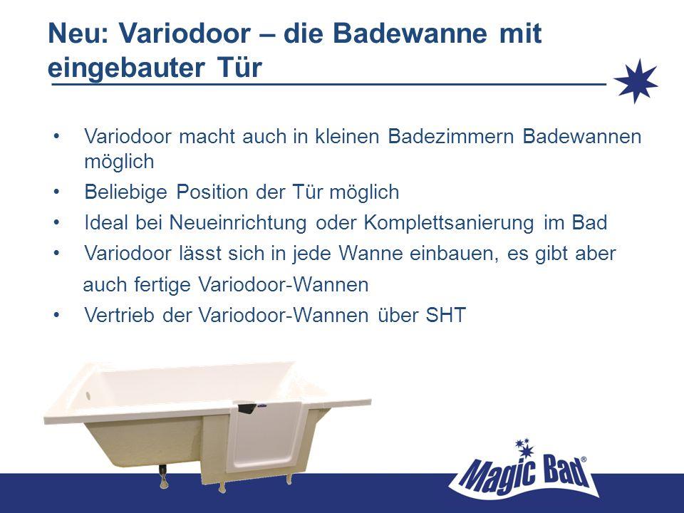 Neu: Variodoor – die Badewanne mit eingebauter Tür Variodoor macht auch in kleinen Badezimmern Badewannen möglich Beliebige Position der Tür möglich I